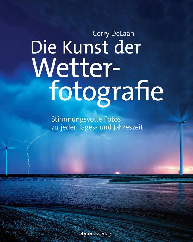 Die Kunst der Wetterfotografie - Corry DeLaan